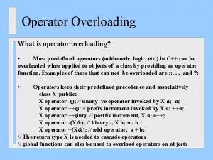 Operator Overloading What is operator overloading Most predefined