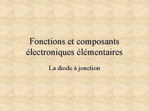 Fonctions et composants lectroniques lmentaires La diode jonction