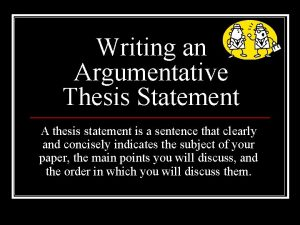 Writing an Argumentative Thesis Statement A thesis statement