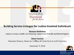 Building Service Linkages for JusticeInvolved Individuals Shannon Mc