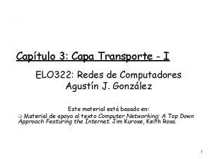 Captulo 3 Capa Transporte I ELO 322 Redes