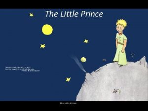 The Little Prince Background Information The Little Prince
