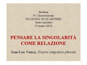 Modena IV Circoscrizione FILOSOFIA IN QUARTIERE Sesto incontro