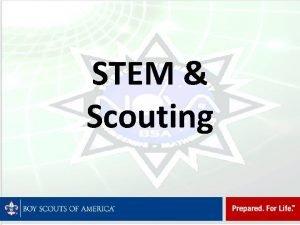 STEM Scouting WHAT is STEM The acronym STEM