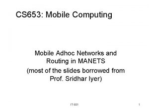 CS 653 Mobile Computing Mobile Adhoc Networks and