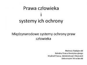 Prawa czowieka i systemy ich ochrony Midzynarodowe systemy