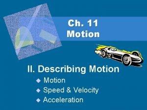 Ch 11 Motion II Describing Motion u Speed