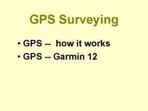 GPS Surveying GPS how it works GPS Garmin
