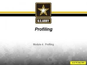 Profiling Module 4 Profiling as of 10 July