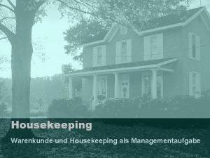 Housekeeping Warenkunde und Housekeeping als Managementaufgabe Aufbauorganisation Kettenhotellerie