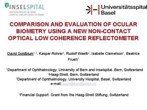 COMPARISON AND EVALUATION OF OCULAR BIOMETRY USING A