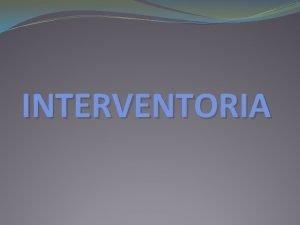 INTERVENTORIA INTRODUCCION Entidad Publica control Contratos Que es