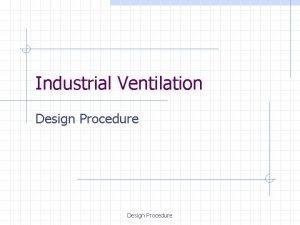 Industrial Ventilation Design Procedure Industrial Ventilation Design Procedure
