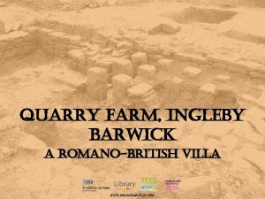 Quarry farm ingleby barwick a romanobritish villa www