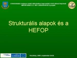 Strukturlis alapok s a HEFOP Strukturlis Alapok Eurpa