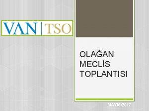 OLAAN MECLS TOPLANTISI MAYIS2017 OLAAN MECLS TOPLANTISI ODAMIZ