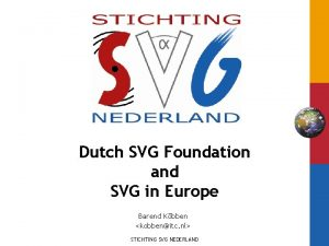 Dutch SVG Foundation and SVG in Europe Barend