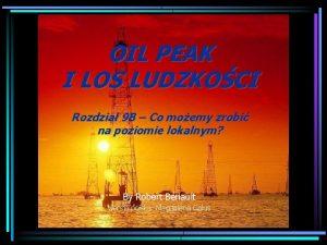OIL PEAK I LOS LUDZKOCI Rozdzia 9 B