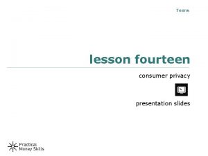 Teens lesson fourteen consumer privacy presentation slides privacy
