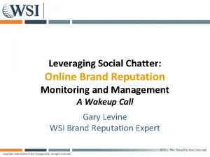 Leveraging Social Chatter Online Brand Reputation Monitoring and