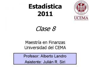 Estadstica 2011 Clase 8 Maestra en Finanzas Universidad