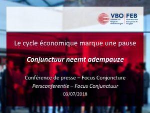 Le cycle conomique marque une pause Conjunctuur neemt