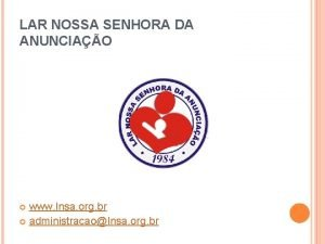 LAR NOSSA SENHORA DA ANUNCIAO www lnsa org