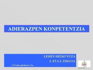 ADIERAZPEN KONPETENTZIA LEHEN HEZKUNTZA 2 ETA 3 ZIKLOA