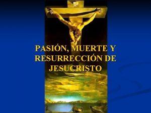 PASIN MUERTE Y RESURRECCIN DE JESUCRISTO EL CONFLICTO