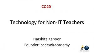 CO 20 Technology for NonIT Teachers Harshita Kapoor