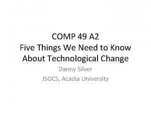 COMP 49 A 2 Five Things We Need