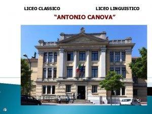 LICEO CLASSICO LICEO LINGUISTICO ANTONIO CANOVA IDENTIT DEL