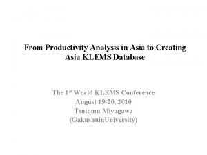 From Productivity Analysis in Asia to Creating Asia