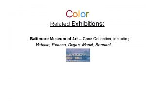 Color Related Exhibitions Baltimore Museum of Art Cone
