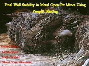 Final Wall Stability in Metal Open Pit Mines
