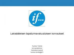 Lakisteisen tapaturmavakuutuksen korvaukset Tuomas Talvitie korvauslakimies henkilkorvaukset tuomas