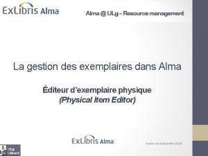 Alma ULg Acquisitions La gestion des exemplaires dans