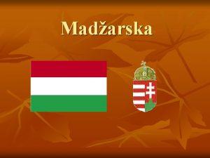 Madarska n n n n n Uradno ime