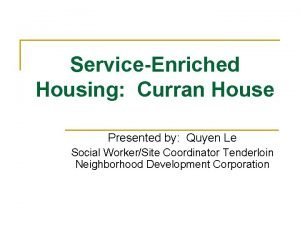 ServiceEnriched Housing Curran House Presented by Quyen Le