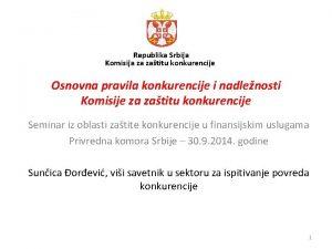 Republika Srbija Komisija za zatitu konkurencije Osnovna pravila