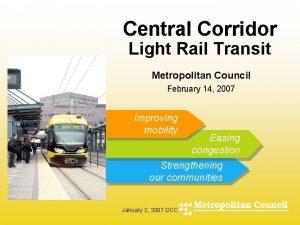 Central Corridor Light Rail Transit Metropolitan Council February