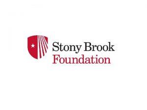 STONY BROOK UNIVERSITY AFFILIATES Stony Brook Foundation SBF