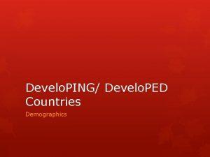 Develo PING Develo PED Countries Demographics Develo PED