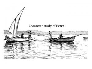 Character study of Peter Calling of the first