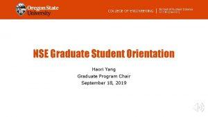 NSE Graduate Student Orientation Haori Yang Graduate Program