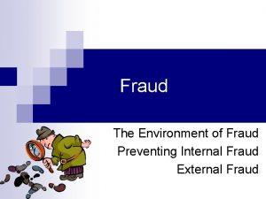 Fraud The Environment of Fraud Preventing Internal Fraud