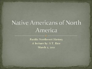 Native Americans of North America Pacific Northwest History