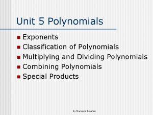 Unit 5 Polynomials Exponents n Classification of Polynomials