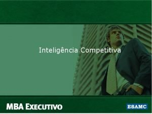 Inteligncia Competitiva 302 Mdulo A Contexto Histrico MODULO