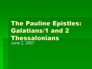 The Pauline Epistles Galatians1 and 2 Thessalonians June